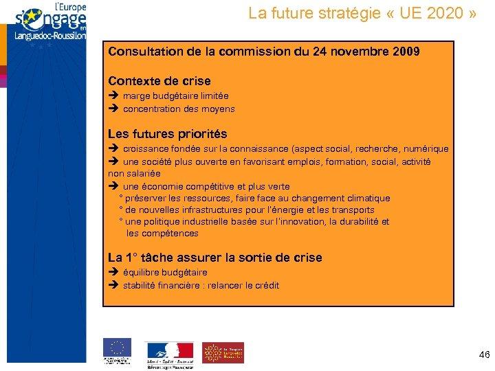 La future stratégie « UE 2020 » Consultation de la commission du 24 novembre