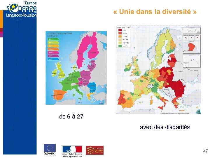 « Unie dans la diversité » de 6 à 27 avec des disparités