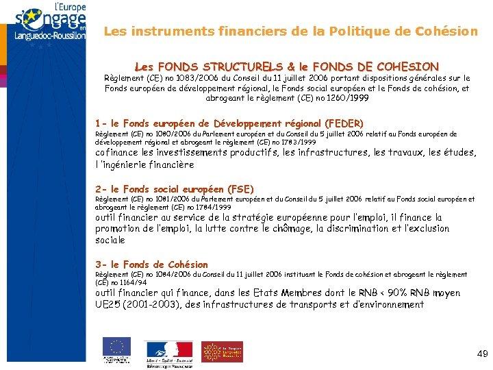 Les instruments financiers de la Politique de Cohésion Les FONDS STRUCTURELS & le FONDS