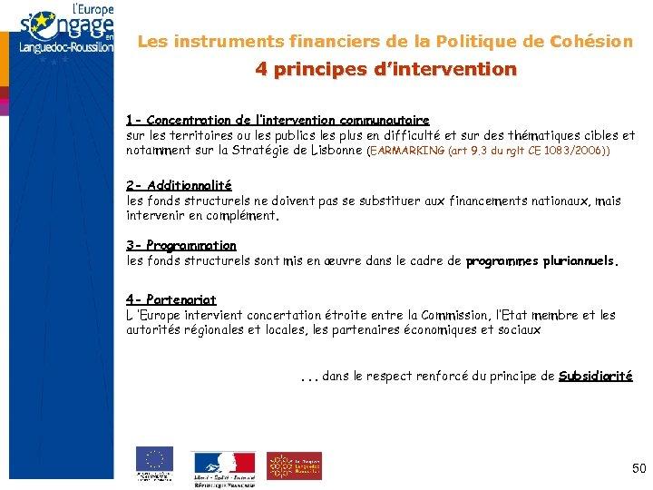 Les instruments financiers de la Politique de Cohésion 4 principes d'intervention 1 - Concentration