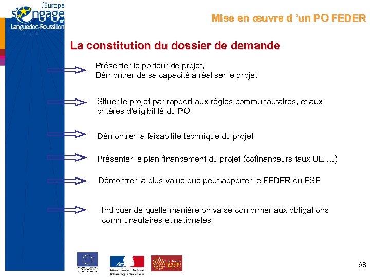 Mise en œuvre d 'un PO FEDER La constitution du dossier de demande Présenter