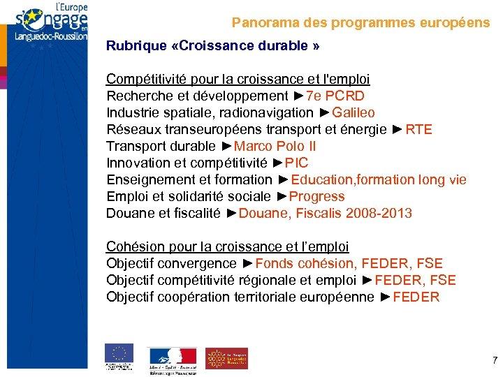 Panorama des programmes européens Rubrique «Croissance durable » Compétitivité pour la croissance et l'emploi