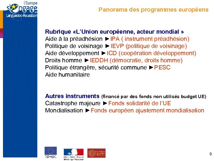 Panorama des programmes européens Rubrique «L'Union européenne, acteur mondial » Aide à la préadhésion