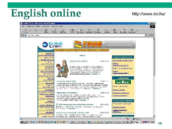 English online http: //www. eo. hu/ 10