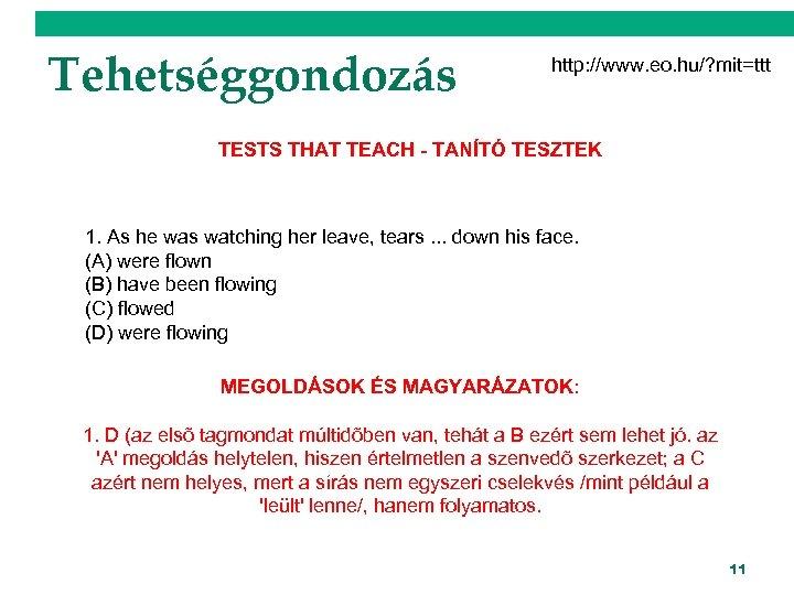 Tehetséggondozás http: //www. eo. hu/? mit=ttt TESTS THAT TEACH - TANÍTÓ TESZTEK 1. As