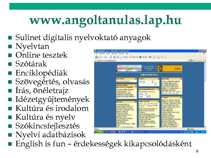 www. angoltanulas. lap. hu n n n n Sulinet digitalis nyelvoktató anyagok Nyelvtan Online