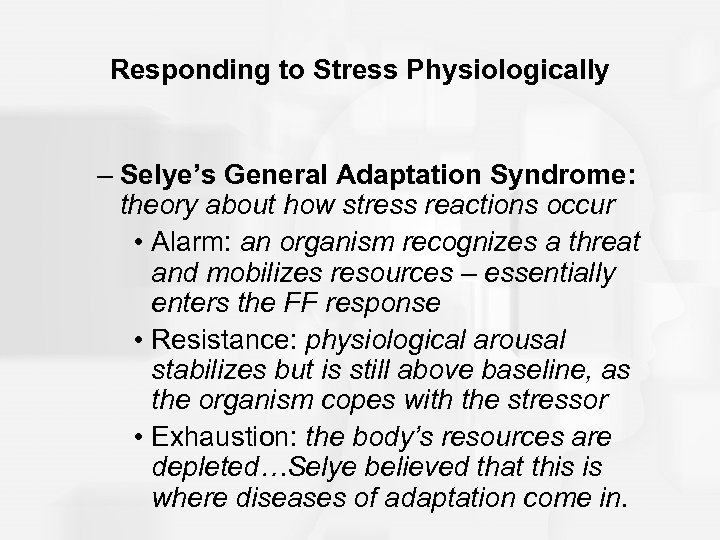 Responding to Stress Physiologically – Selye's General Adaptation Syndrome: theory about how stress reactions