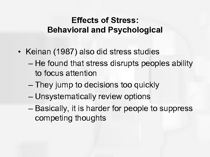 Effects of Stress: Behavioral and Psychological • Keinan (1987) also did stress studies –