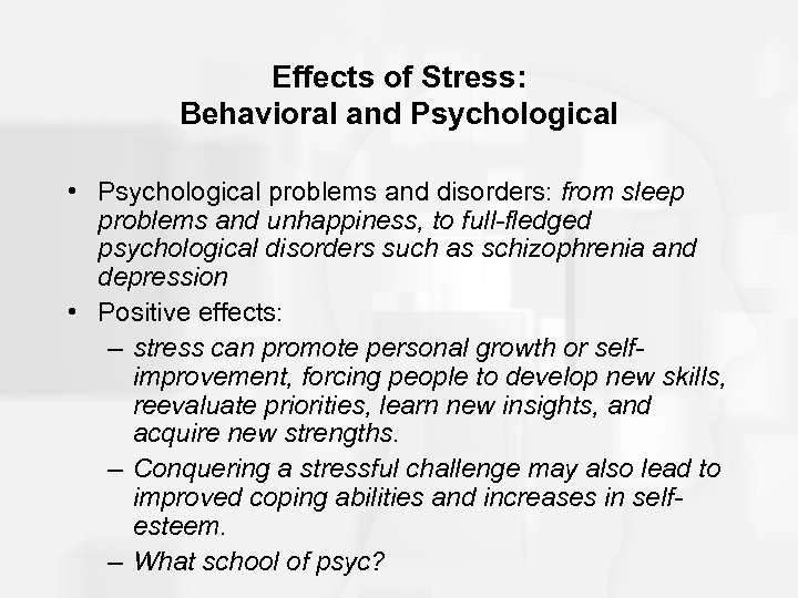 Effects of Stress: Behavioral and Psychological • Psychological problems and disorders: from sleep problems