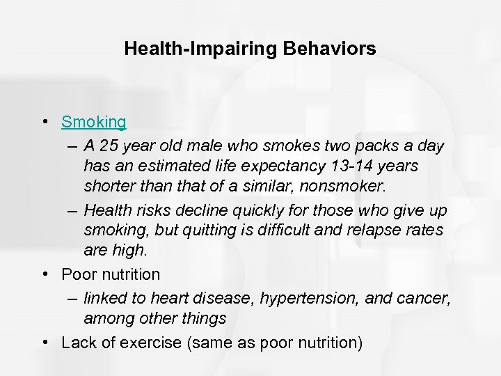 Health-Impairing Behaviors • Smoking – A 25 year old male who smokes two packs