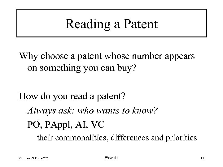 Reading a Patent Why choose a patent whose number appears on something you can