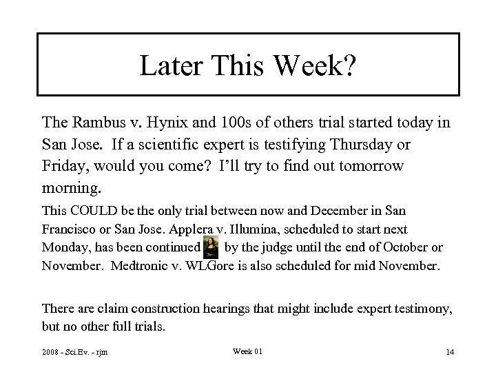 Later This Week? The Rambus v. Hynix and 100 s of others trial started
