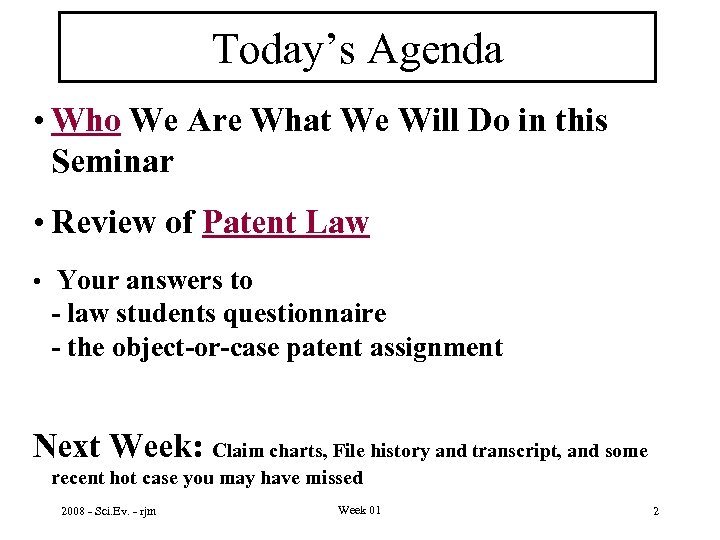 Today's Agenda • Who We Are What We Will Do in this Seminar •