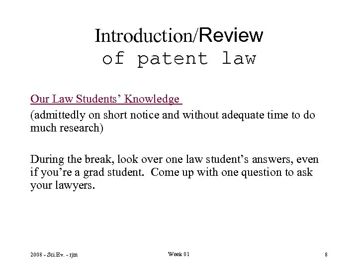 Introduction/Review of patent law Our Law Students' Knowledge (admittedly on short notice and without