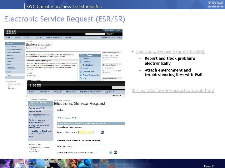 SWG Global e-business Transformation Electronic Service Request (ESR/SR) § Electronic Service Request (ESRSR) –