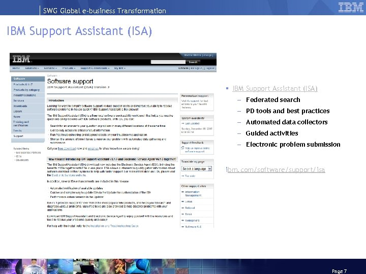SWG Global e-business Transformation IBM Support Assistant (ISA) § IBM Support Assistant (ISA) –