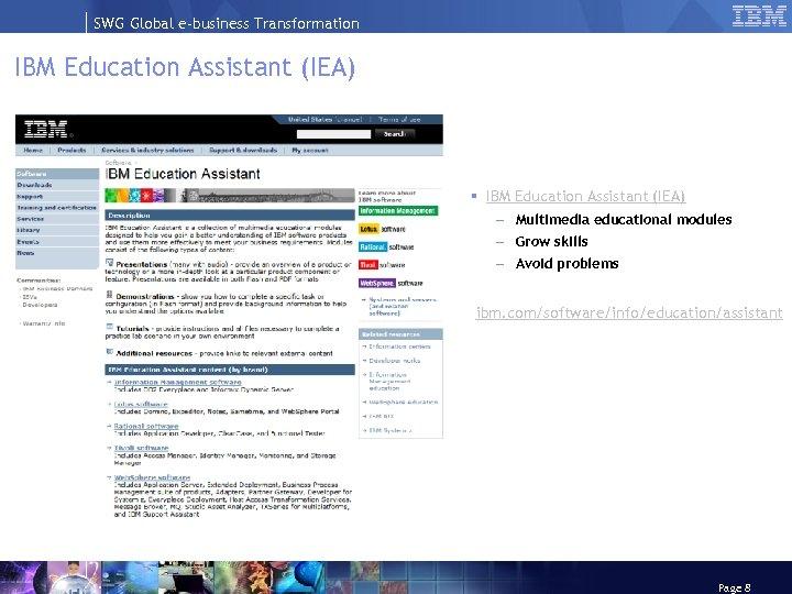 SWG Global e-business Transformation IBM Education Assistant (IEA) § IBM Education Assistant (IEA) –