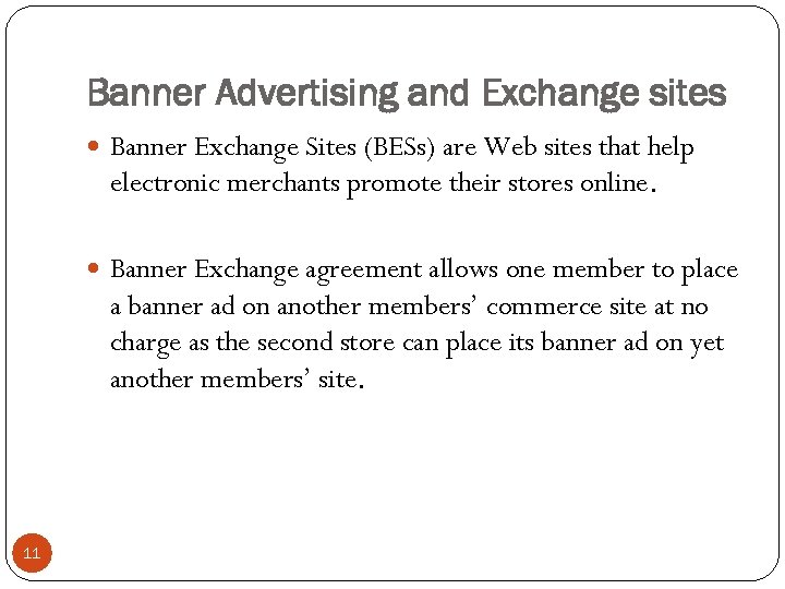Banner Advertising and Exchange sites Banner Exchange Sites (BESs) are Web sites that help