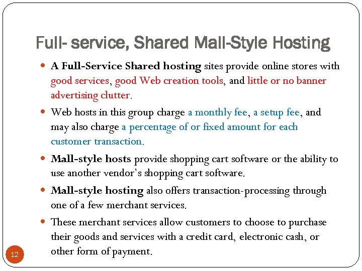 Full- service, Shared Mall-Style Hosting A Full-Service Shared hosting sites provide online stores with