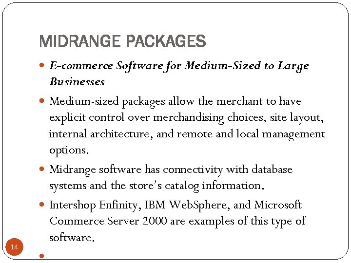 MIDRANGE PACKAGES E-commerce Software for Medium-Sized to Large 14 Businesses Medium-sized packages allow the
