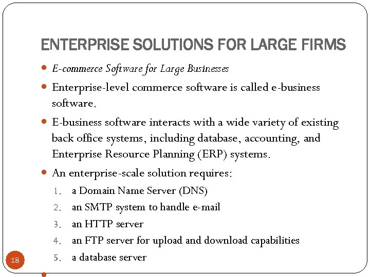ENTERPRISE SOLUTIONS FOR LARGE FIRMS E-commerce Software for Large Businesses Enterprise-level commerce software is