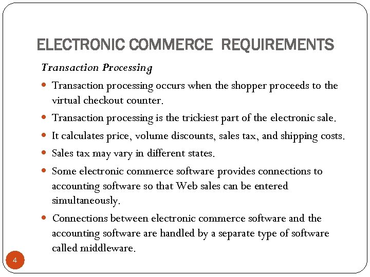 ELECTRONIC COMMERCE REQUIREMENTS Transaction Processing Transaction processing occurs when the shopper proceeds to the