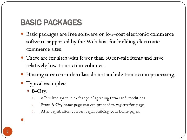BASIC PACKAGES Basic packages are free software or low-cost electronic commerce software supported by