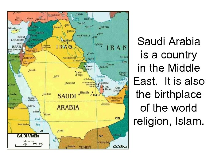 Saudi Arabia is a country in the Middle East. It is also the birthplace