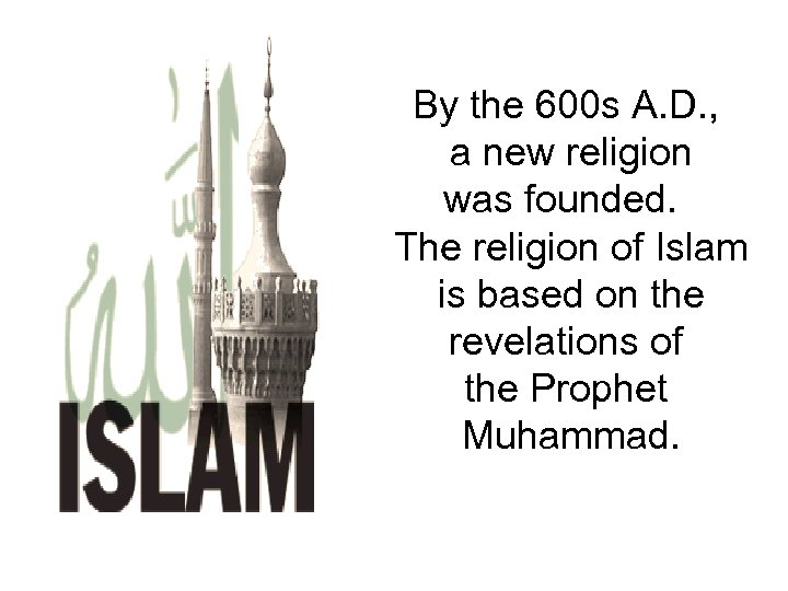 By the 600 s A. D. , a new religion was founded. The religion
