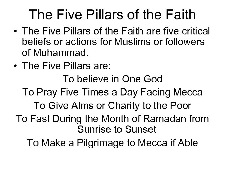 The Five Pillars of the Faith • The Five Pillars of the Faith are