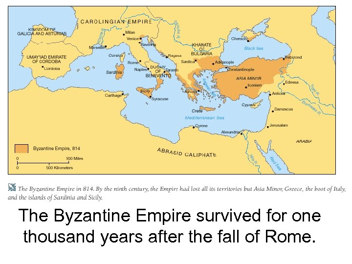 The Byzantine Empire survived for one thousand years after the fall of Rome.