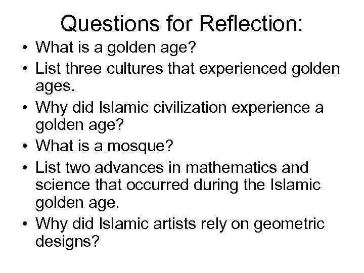 Questions for Reflection: • What is a golden age? • List three cultures that