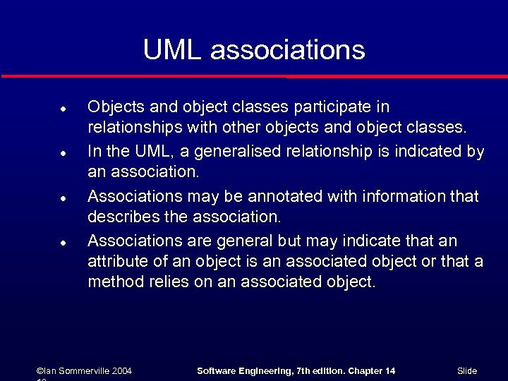 UML associations l l Objects and object classes participate in relationships with other objects