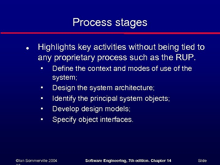 Process stages l Highlights key activities without being tied to any proprietary process such