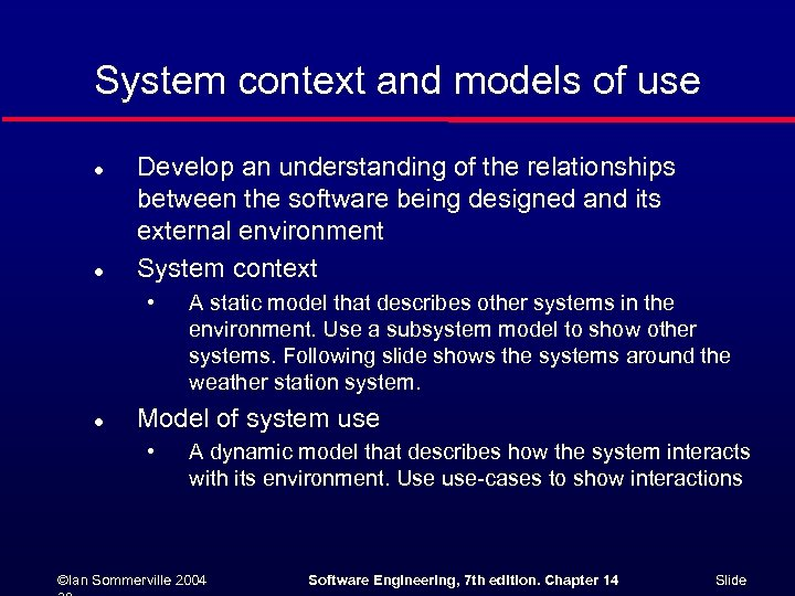System context and models of use l l Develop an understanding of the relationships