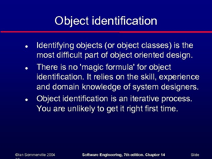 Object identification l l l Identifying objects (or object classes) is the most difficult