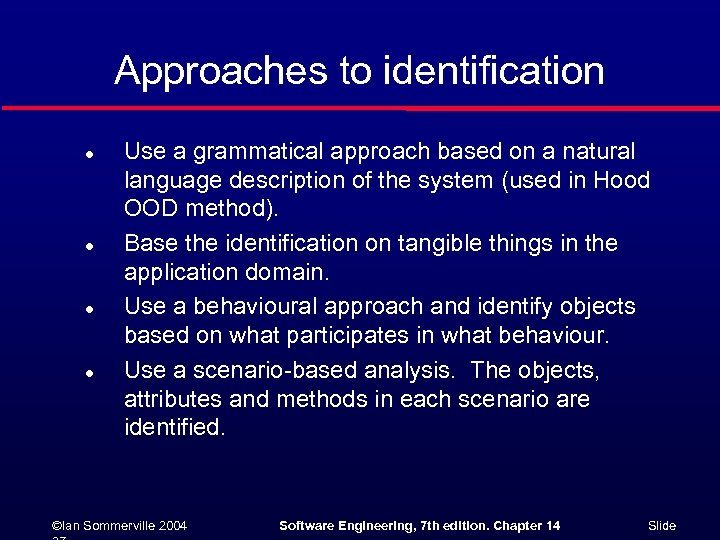 Approaches to identification l l Use a grammatical approach based on a natural language