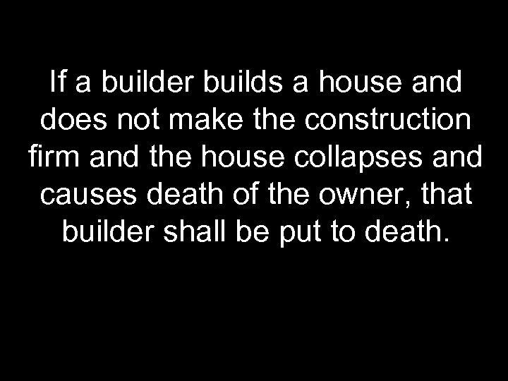 If a builder builds a house and does not make the construction firm and