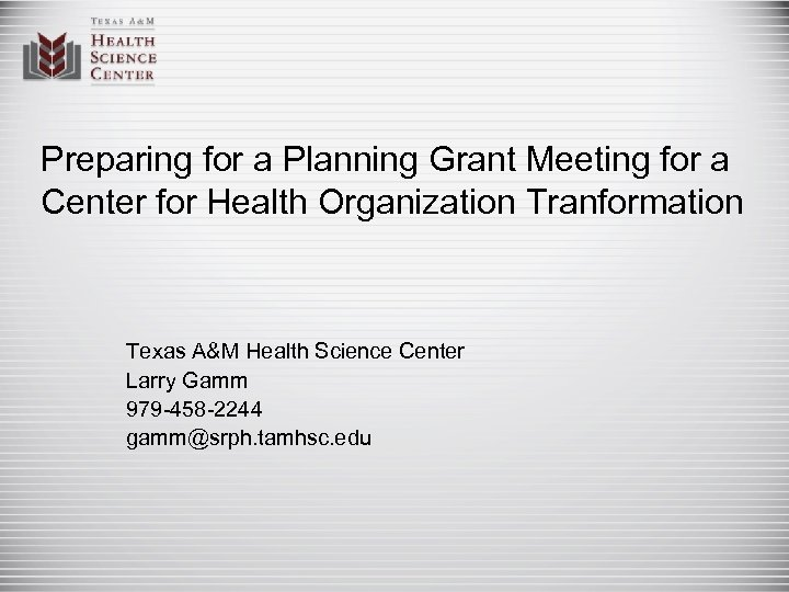 Preparing for a Planning Grant Meeting for a Center for Health Organization Tranformation Texas