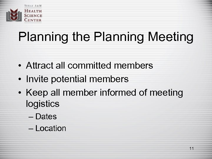 Planning the Planning Meeting • Attract all committed members • Invite potential members •