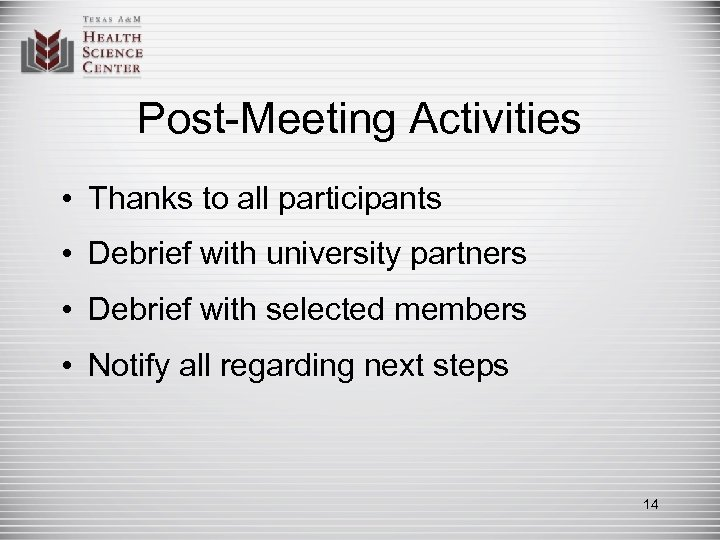 Post-Meeting Activities • Thanks to all participants • Debrief with university partners • Debrief