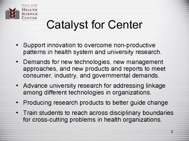 Catalyst for Center • Support innovation to overcome non-productive patterns in health system and
