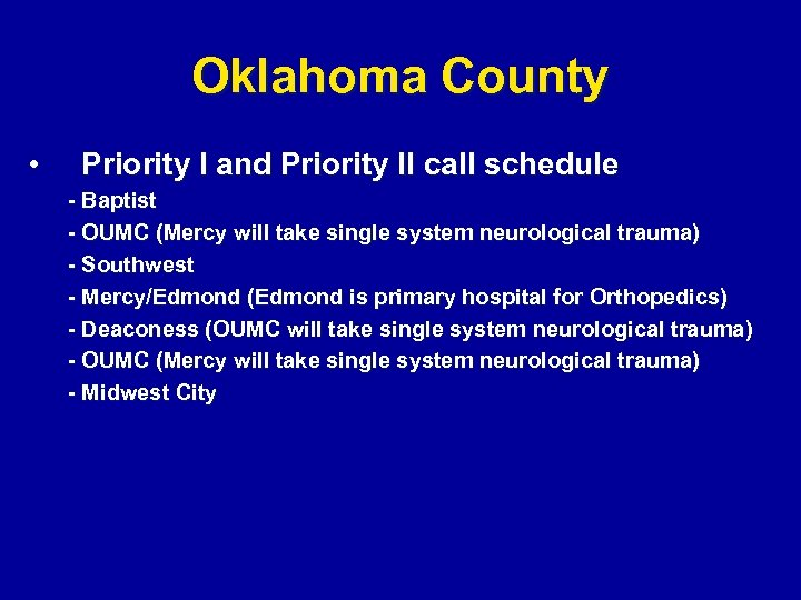 Oklahoma County • Priority I and Priority II call schedule - Baptist - OUMC