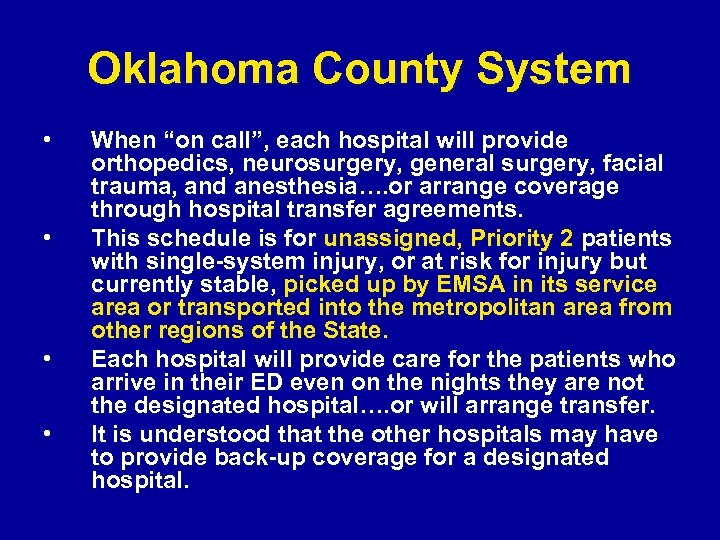 "Oklahoma County System • • When ""on call"", each hospital will provide orthopedics, neurosurgery,"