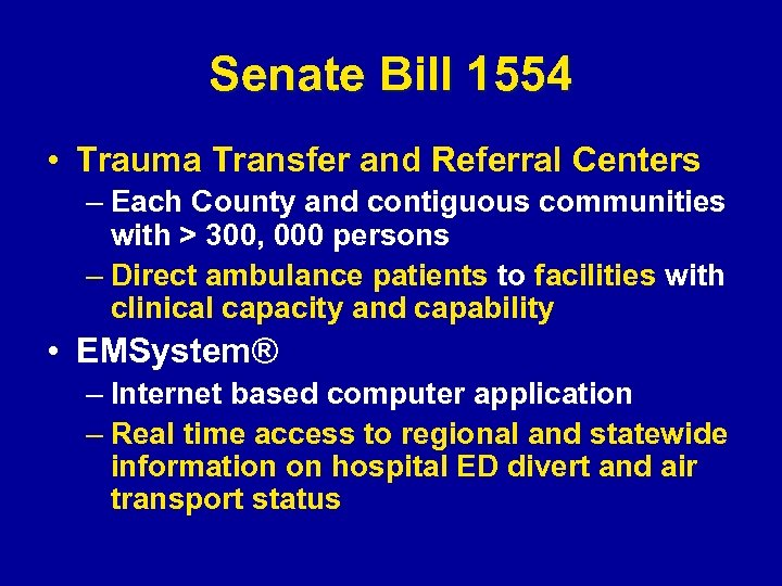Senate Bill 1554 • Trauma Transfer and Referral Centers – Each County and contiguous