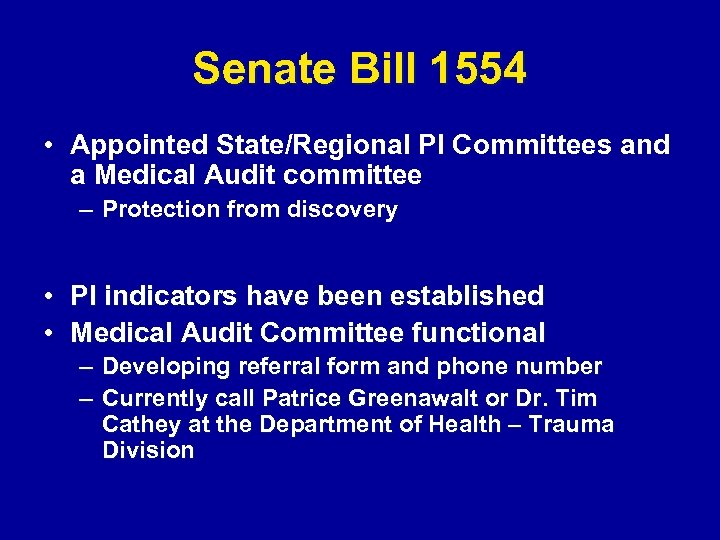 Senate Bill 1554 • Appointed State/Regional PI Committees and a Medical Audit committee –
