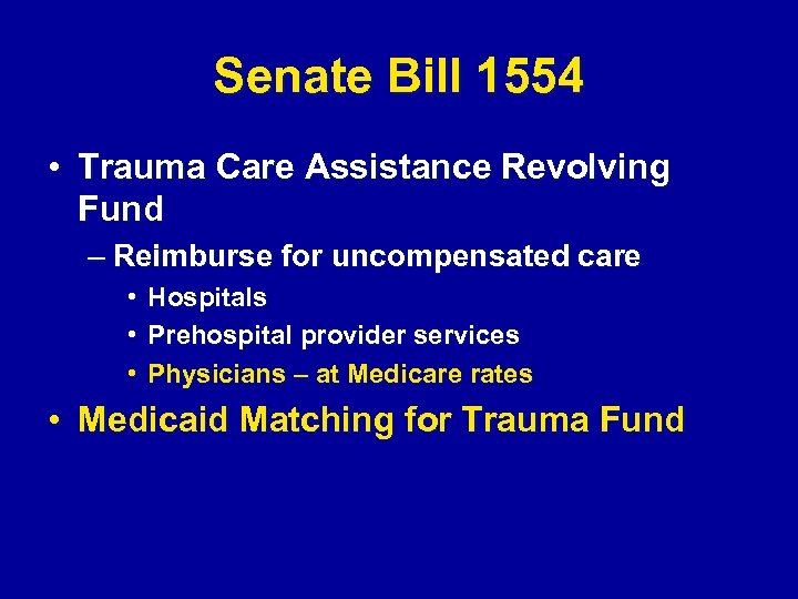 Senate Bill 1554 • Trauma Care Assistance Revolving Fund – Reimburse for uncompensated care