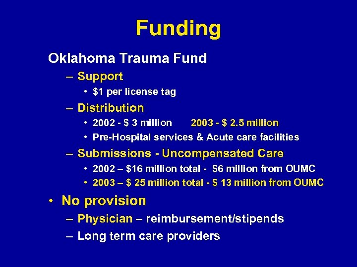 Funding Oklahoma Trauma Fund – Support • $1 per license tag – Distribution •
