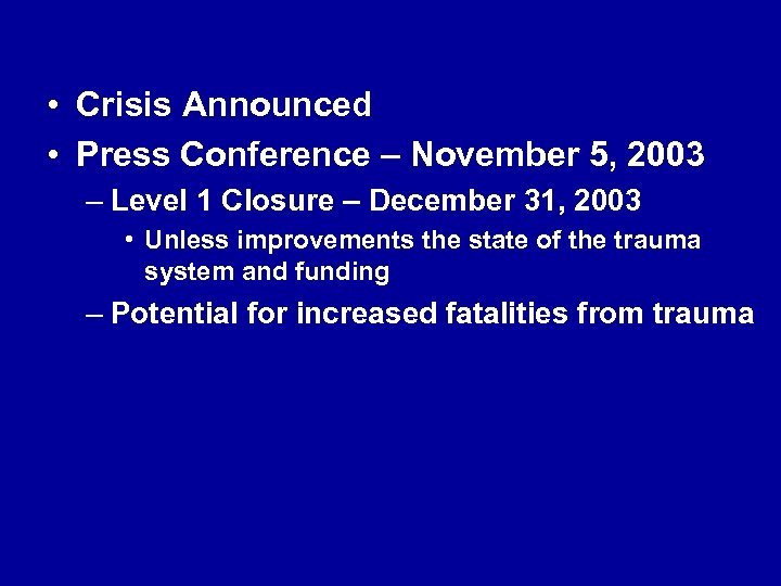 • Crisis Announced • Press Conference – November 5, 2003 – Level 1