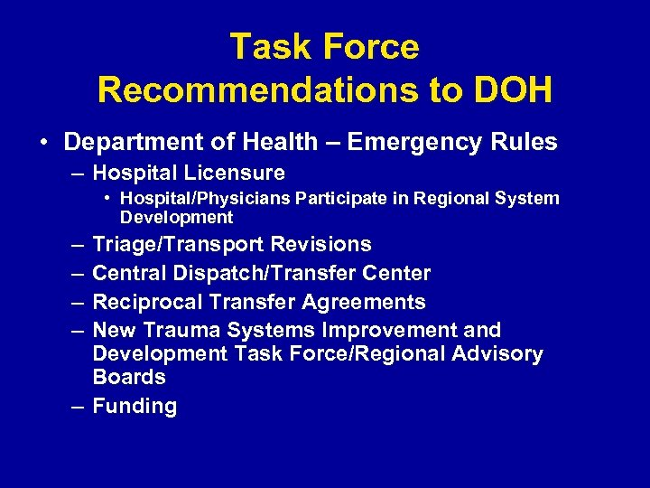 Task Force Recommendations to DOH • Department of Health – Emergency Rules – Hospital